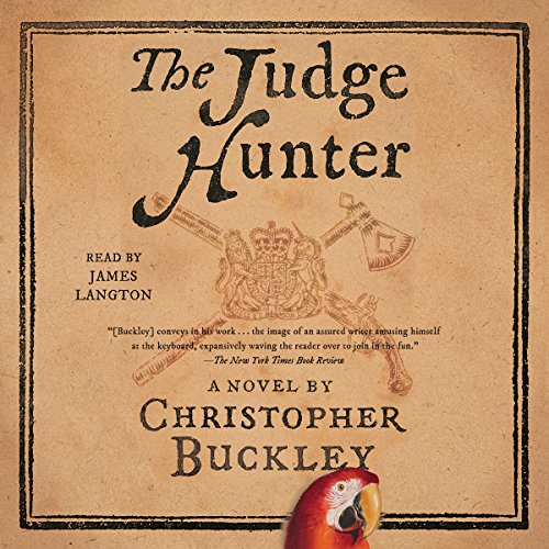 The Judge Hunter                   By:                                                                                                                                 Christopher Buckley                               Narrated by:                                                                                                                                 James Langton                      Length: 9 hrs and 44 mins     91 ratings     Overall 4.3