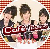 Cafe' Buono! 歌詞