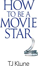 How to Be a Movie Star (English Edition)