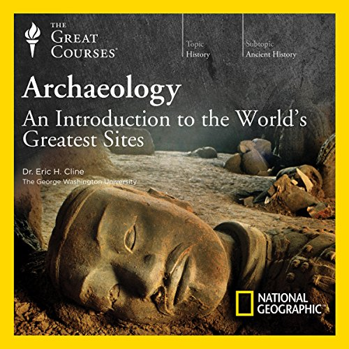 Archaeology: An Introduction to the World's Greatest Sites audiobook cover art
