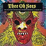 Songtexte von Osees - The Master's Bedroom Is Worth Spending a Night In