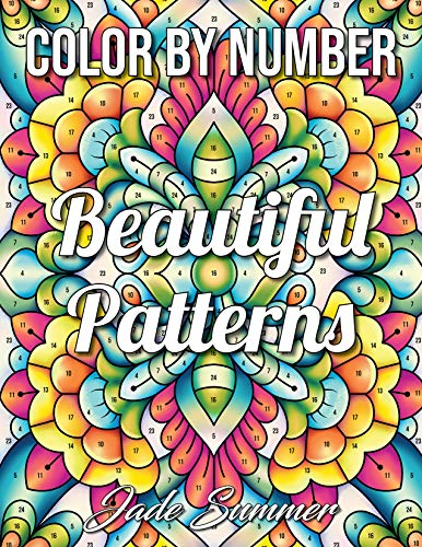 Color by Number Beautiful Patterns: An Adult Coloring Book with Fun, Easy, and Relaxing Coloring Pages (Color by Number Coloring Books for Adults)