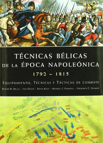 Técnicas Bélicas de la Epoca Napoleónica...