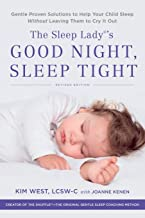 The Sleep Lady's Good Night, Sleep Tight: Gentle Proven Solutions to Help Your Child Sleep Without Leaving Them to Cry it Out PDF