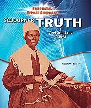 Sojourner Truth: Abolitionist and Activist - Book  of the Exceptional African Americans
