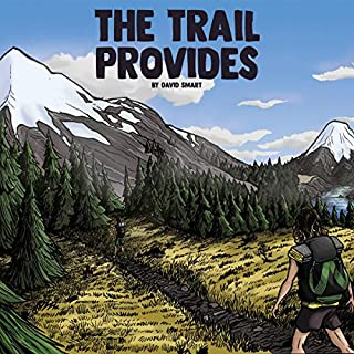 The Trail Provides     A Boy's Memoir of Thru-Hiking the Pacific Crest Trail              By:                                                                                                                                 David Smart                               Narrated by:                                                                                                                                 David Smart                      Length: 9 hrs and 28 mins     6 ratings     Overall 4.8