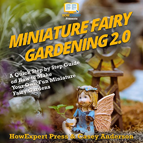 Miniature Fairy Gardening 2.0 audiobook cover art