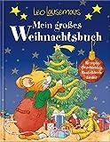 Leo Lausemaus - Mein großes Weihnachtsbuch: Rezepte - Geschichten - Bastelideen - Lieder - Marco Campanella