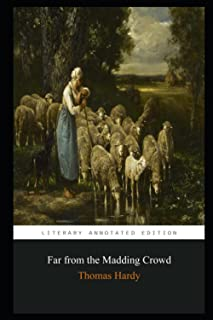 Far from the Madding Crowd By Thomas Hardy Annotated Novel
