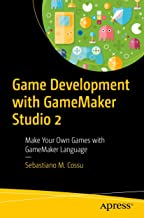 Game Development with GameMaker Studio 2: Make Your Own Games with GameMaker Language