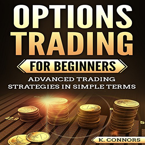 Options Trading for Beginners Audiobook By K. Connors cover art