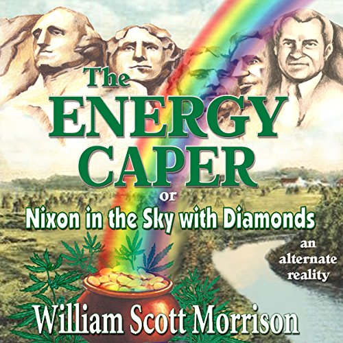 The Energy Caper, or Nixon in the Sky with Diamonds audiobook cover art