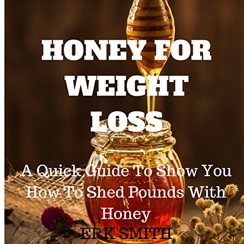 Honey for Weight Loss audiobook cover art