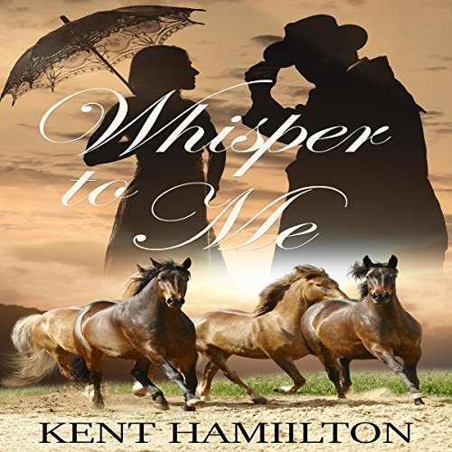 Whisper to Me     The Martin Ranch Saga, Book 2              By:                                                                                                                                 Kent HamiIlton                               Narrated by:                                                                                                                                 Lawrence D Palmer                      Length: 1 hr and 27 mins     Not rated yet     Overall 0.0