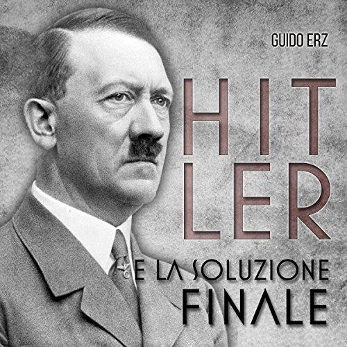 Hitler e la Soluzione Finale  Audiolibri