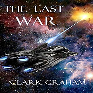 The Last War     Galactic War, Book 2              By:                                                                                                                                 Clark Graham                               Narrated by:                                                                                                                                 Daniel Nicolai                      Length: 4 hrs and 57 mins     Not rated yet     Overall 0.0