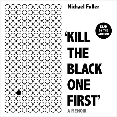"""Kill The Black One First"" audiobook cover art"