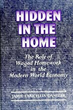 Hidden in the Home: The Role of Waged Homework in the Modern World-Economy (SUNY series on Women and Work)