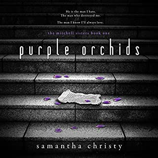 Purple Orchids     A Mitchell Sisters Novel              By:                                                                                                                                 Samantha Christy                               Narrated by:                                                                                                                                 Lauren Sweet,                                                                                        Gary Furlong                      Length: 10 hrs and 23 mins     32 ratings     Overall 4.5