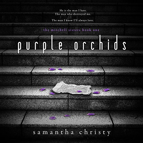 Purple Orchids     A Mitchell Sisters Novel              By:                                                                                                                                 Samantha Christy                               Narrated by:                                                                                                                                 Lauren Sweet,                                                                                        Gary Furlong                      Length: 10 hrs and 23 mins     641 ratings     Overall 4.6