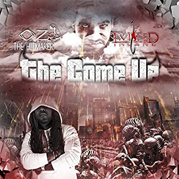 The Come up (feat. Twisted Insane)