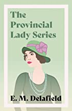 The Provincial Lady Series: Diary of a Provincial Lady, The Provincial Lady Goes Further, The Provincial Lady in America &...