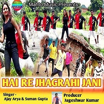 Hai Re Jhagrahi Jani (Nagpuri)