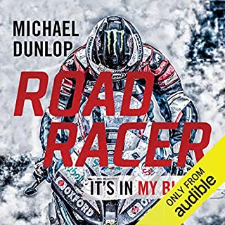 Road Racer                   By:                                                                                                                                 Michael Dunlop                               Narrated by:                                                                                                                                 Drew Dillon                      Length: 7 hrs and 46 mins     145 ratings     Overall 4.8