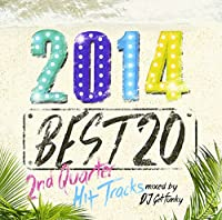 2014 BEST 20-2nd Quarter Hit Tracks-mixed by DJ Getfunky