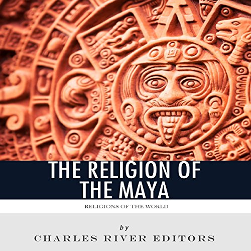 Religions of the World: The Religion of the Maya audiobook cover art