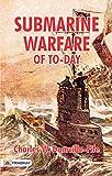 Submarine Warfare of To-day (English Edition)