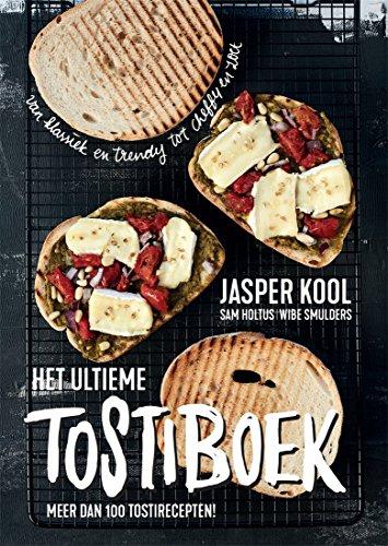 Het ultieme tostiboek (Dutch Edition)