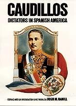 Caudillos: Dictators in Spanish America