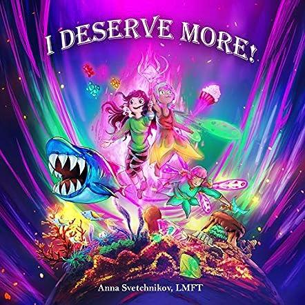 I Deserve More!