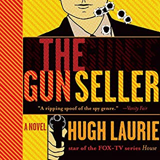 The Gun Seller                   By:                                                                                                                                 Hugh Laurie                               Narrated by:                                                                                                                                 Simon Prebble                      Length: 10 hrs and 41 mins     343 ratings     Overall 4.0