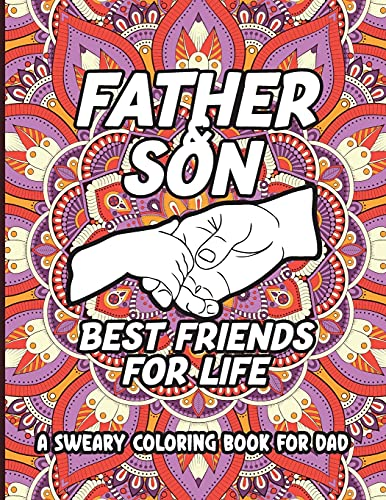 Father & Son Best Friends For Life A Sweary Coloring Book For Dad: Dad...