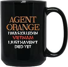 Agent Orange I Was Killed In Vietnam I Just Haven'T Died Yet, Coffee Black Mug