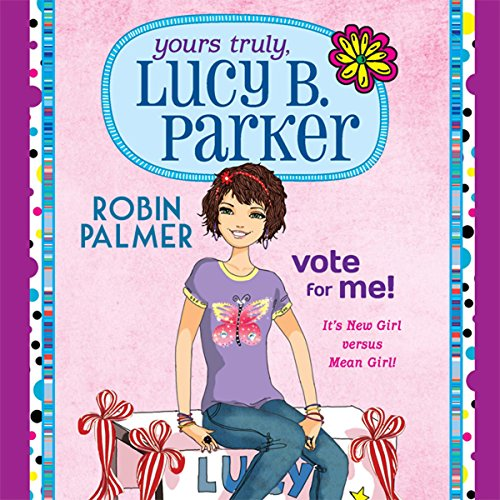 Yours Truly, Lucy B. Parker: Vote for Me audiobook cover art