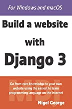 Build a Website With Django 3: A complete introduction to Django 3
