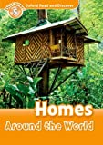 Homes Around the World (Oxford Read and Discover: Level 5)
