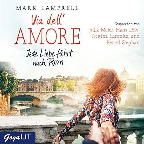 Via dell'Amore: Jede Liebe führt nach Rom Titelbild