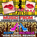 Music from Clueless & Romy and Michele's High School Reunion [Explicit]