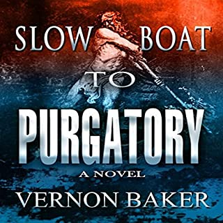 Slow Boat to Purgatory                   By:                                                                                                                                 Vernon Baker                               Narrated by:                                                                                                                                 Dennis Kleinman                      Length: 9 hrs and 2 mins     2 ratings     Overall 3.5