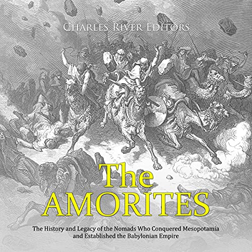 The Amorites Audiobook By Charles River Editors cover art
