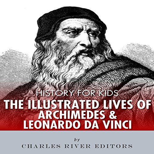 History for Kids: The Lives of Archimedes and Leonardo Da Vinci audiobook cover art