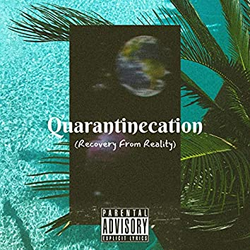 Quarantinecation
