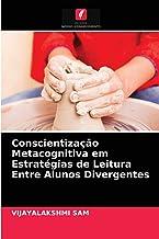 Conscientização Metacognitiva em Estratégias de Leitura Entre Alunos Divergentes