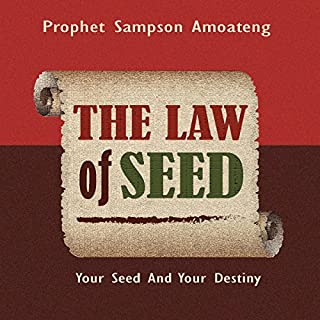 The Law of Seed: Your Seed and Your Destiny cover art