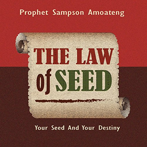 The Law of Seed: Your Seed and Your Destiny audiobook cover art