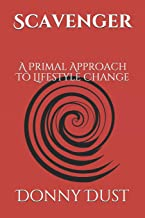 Scavenger: A Primal Approach To Lifestyle Change